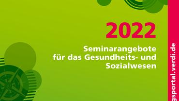 Seminarangebote 2022 für das Gesundheits- und Sozialwesen